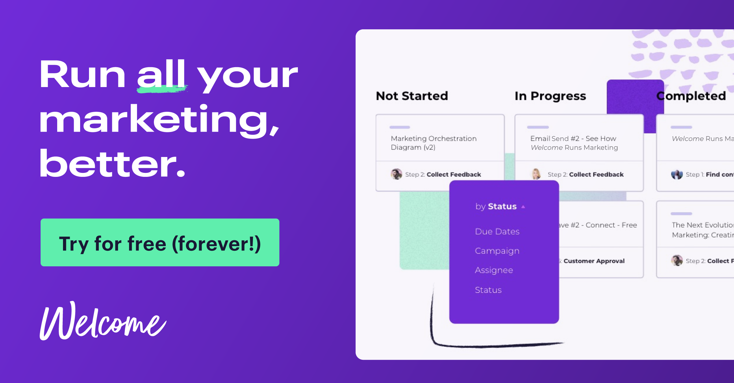 Try Welcome for free - forever. One platform to run all your marketing, better.
